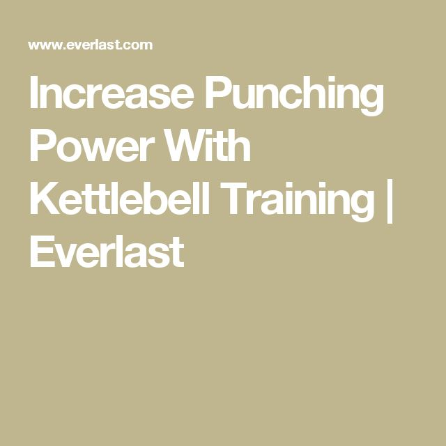 Increase Punching Power With Kettlebell Training | Everlast