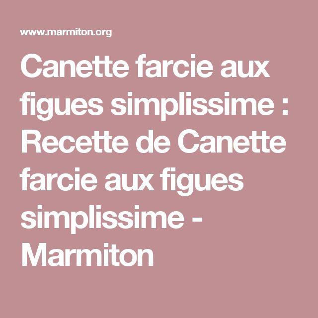Canette farcie aux figues simplissime : Recette de Canette farcie aux figues simplissime - Marmiton