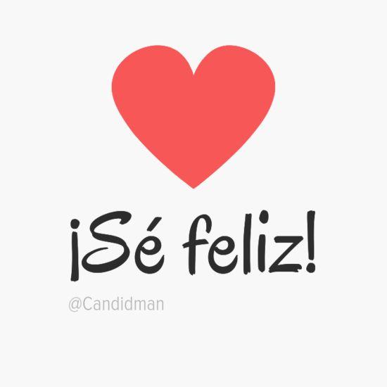 ¡Sé feliz! #Citas #Frases @candidman