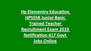 HP Elementary Education HPSSSB Junior Basic Trained Teacher Recruitment Exam 2019 Notification 617 Govt Jobs Online