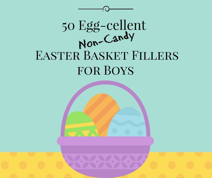 50 Non-Candy Easter Basket Fillers for Boys