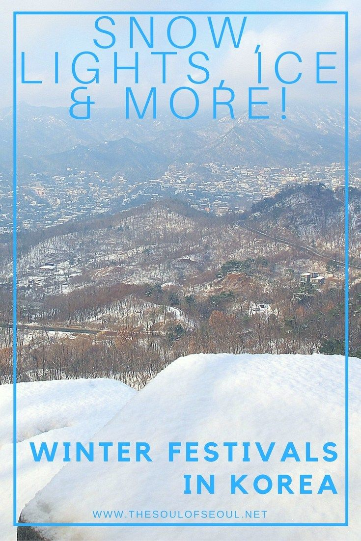 Snow, Lights, Ice & More, Winter Festivals in Korea: What to do this winter in Korea. 10 winter festivals to celebrate snow, lights and food fun on the peninsula in December, January and February. What to do this winter in Korea.