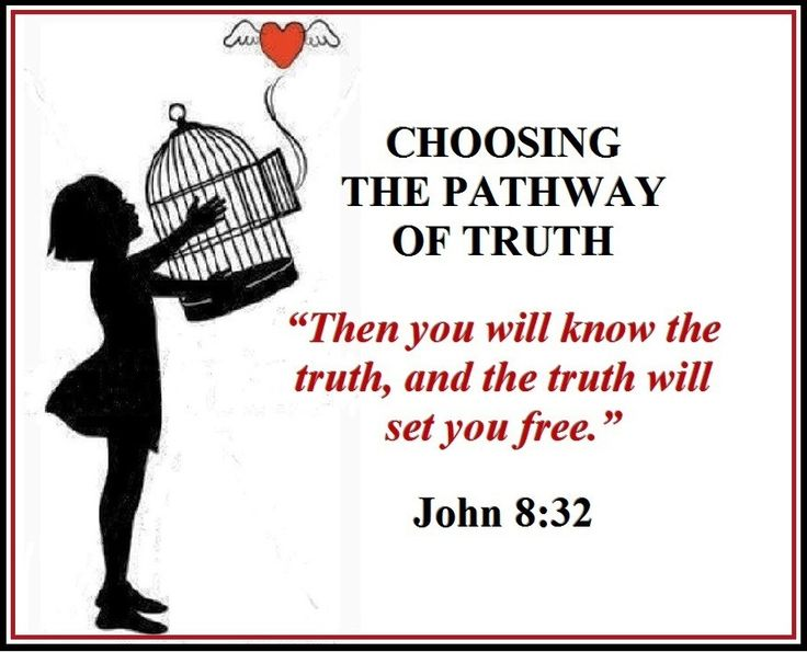 """Choosing the pathway of truth. """"Then you will know the ..."""