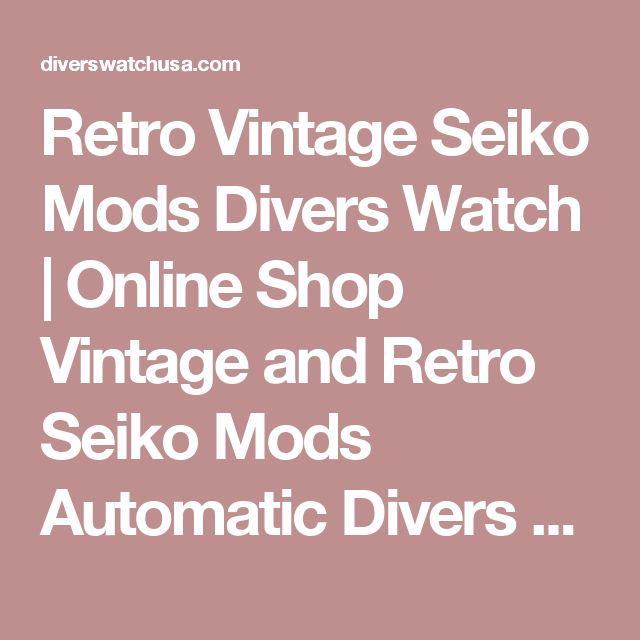 Retro Vintage Seiko Mods Divers Watch | Online Shop Vintage and Retro Seiko Mods Automatic Divers Watch