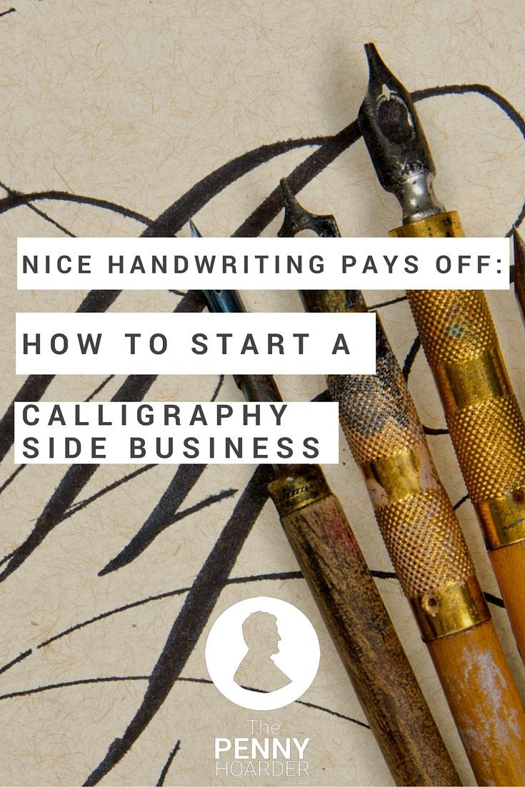 Earn more than compliments from your great handwriting. Turn that perfect penmanship into a fun side hustle as a calligrapher. Curious? Learn how to start your own calligraphy business creating hand-lettered designs for weddings, showers and other celebrations. - The Penny Hoarder http://www.thepennyhoarder.com/calligraphy-side-job/