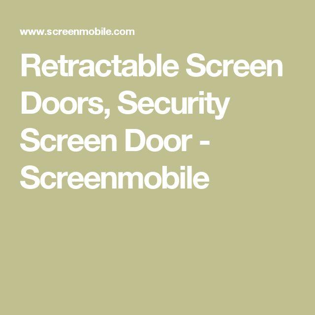 Retractable Screen Doors, Security Screen Door - Screenmobile