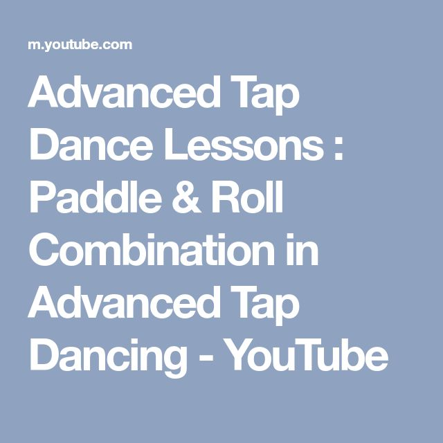 Advanced Tap Dance Lessons : Paddle & Roll Combination in Advanced Tap Dancing - YouTube