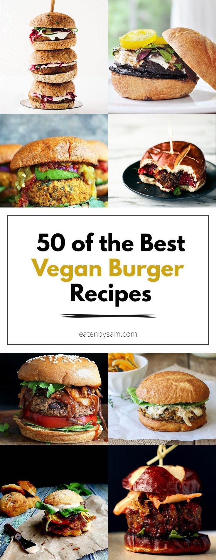 50 of the Best Vegan Burger Recipes