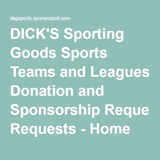 DICK'S Sporting Goods Sports Teams and Leagues Donation and Sponsorship Requests - Home