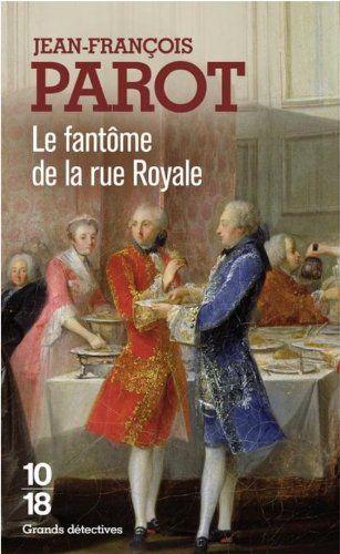 Le Fantôme de la rue Royale (Nicolas le Floch n°3) par Jean-Francois Parot