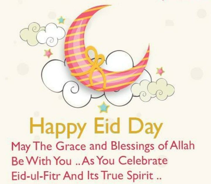 Happy Eid Day Eid Mubarak Eid Mubarak Wishes Eid Mubarak Happy Eid Ul Fitr
