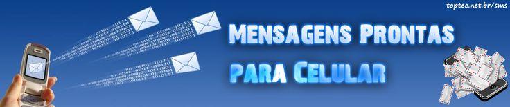 Mensagens Prontas para Celular | toptec.net.br/sms