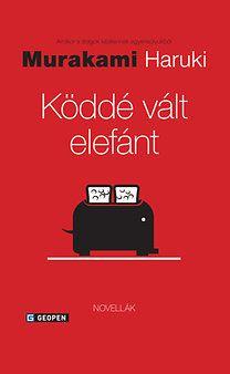 Murakami Haruki: Köddé vált elefánt