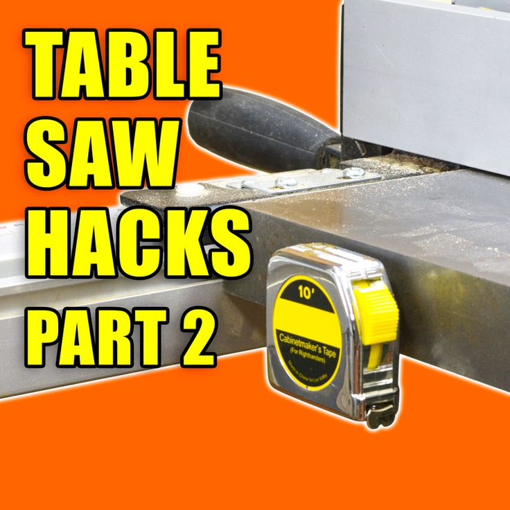 Table Saw Tricks and Tips - Woodworking Hacks for your table saw. #woodworking #LifeHacks