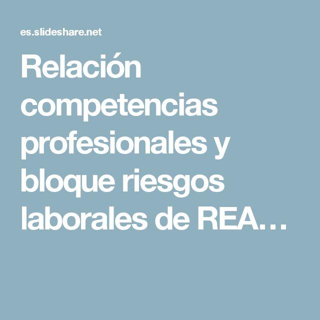 Relación competencias profesionales y bloque riesgos laborales de REA…