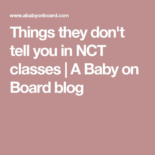 Things they don't tell you in NCT classes | A Baby on Board blog