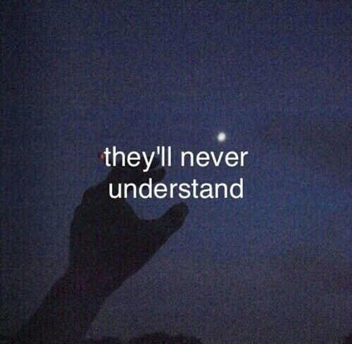 They'll never understand