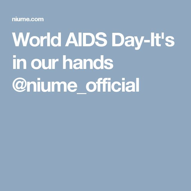 World AIDS Day-It's in our hands @niume_official