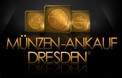Goldmünzen - Silbermünzen Ankauf Dresden