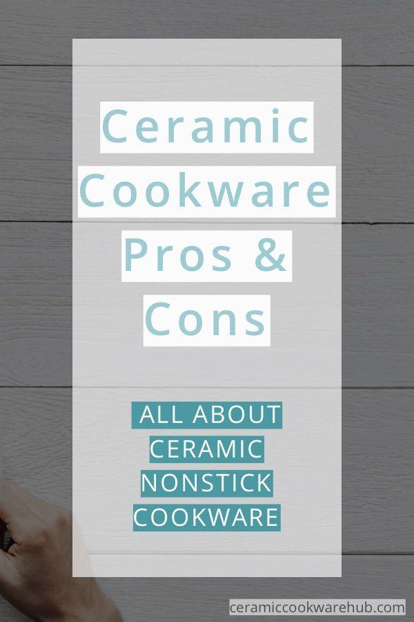 Ceramic Cookware Pros And Cons Ceramic Cookware Ceramic Nonstick Cookware Ceramics