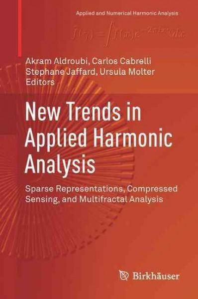 New Trends in Applied Harmonic Analysis: Sparse Representations, Compressed Sensing, and Multifractal Analysis