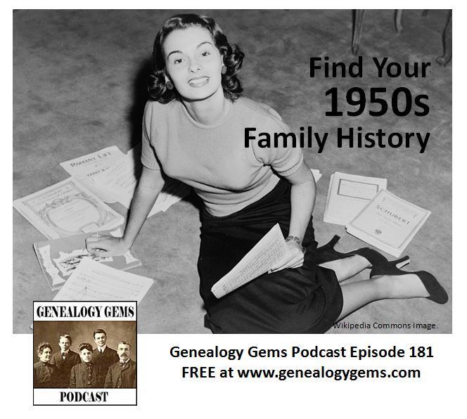 The free Genealogy Gems podcast episode 181 is packed with tips for finding your family history in the nifty 1950s.