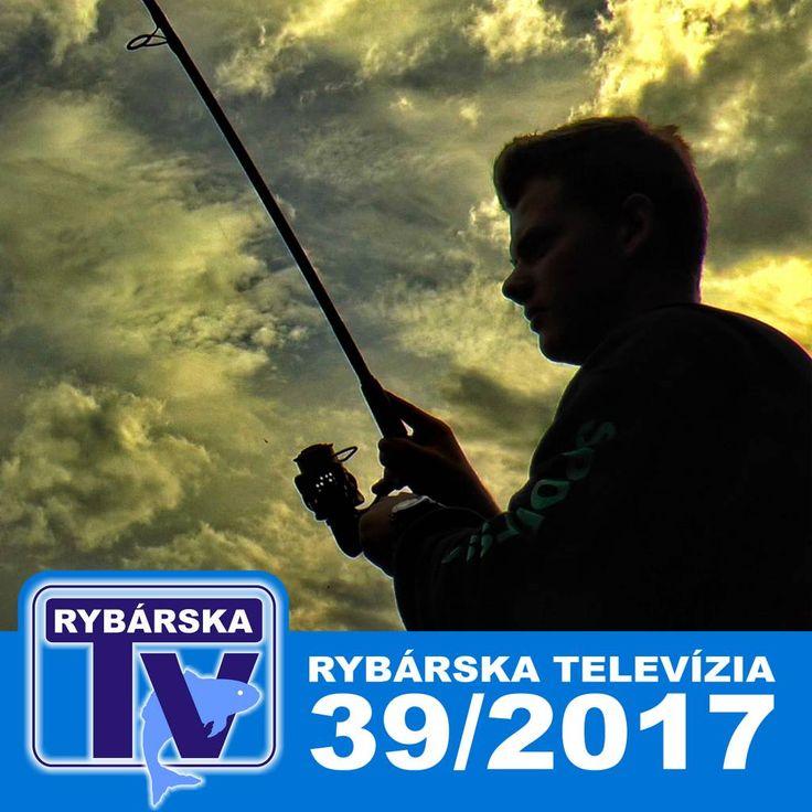 Rybárska Televízia 39/2017 - relácia pre rybárov o rybách a rybolove