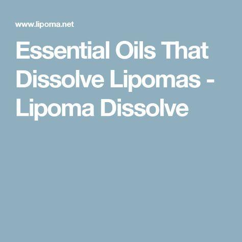 Essential Oils That Dissolve Lipomas - Lipoma Dissolve