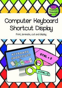 Computer Keyboard Shortcut DisplayIncludes 5 keyboard shortcut images for cut, copy, paste, undo and new document and a heading.I suggest you print each shortcut onto A4 paper and then print the heading onto A3 paper - though really, its completely up to you and the amount of space you have.These are designed to cut around and displayed rather than just printed and displayed as a rectangular sheet.KC Classroom Resources