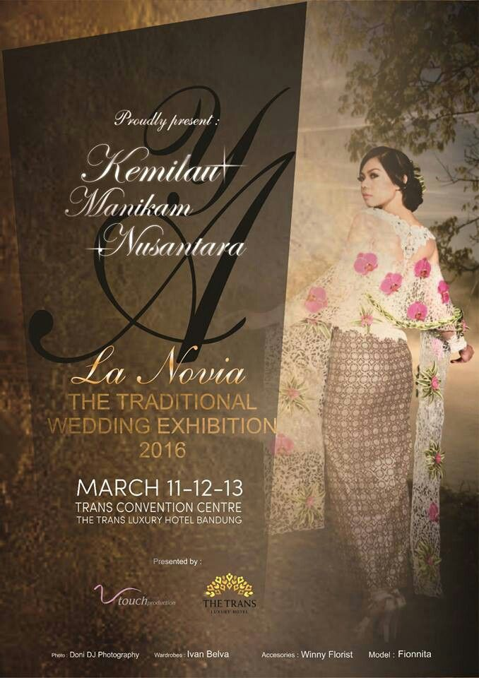 Coming up programs The Traditional Wedding Exhibition KEMILAU MANIKAN NUSANTARA  Submit the link below!!  www.lanoviawedding.com