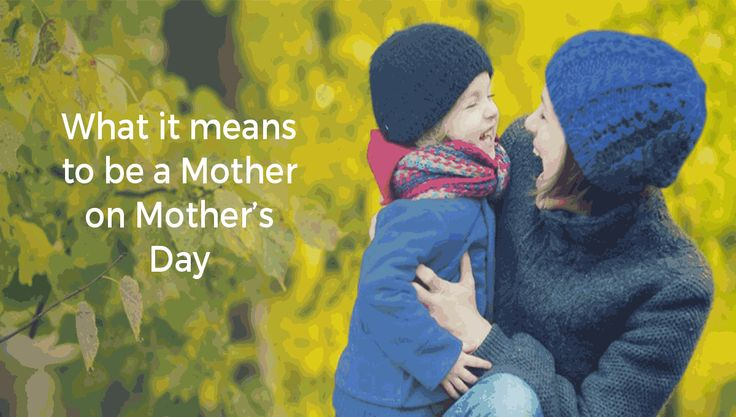 What does Mother's Day mean to real Mums?