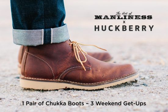 1 Pair Of Chukka Boots — 3 Weekend Get-Ups  written by Huckberry, feat. Red Wing Shoes #style