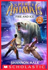 Spirit Animals Book 4: Fire and Ice shannon Hale