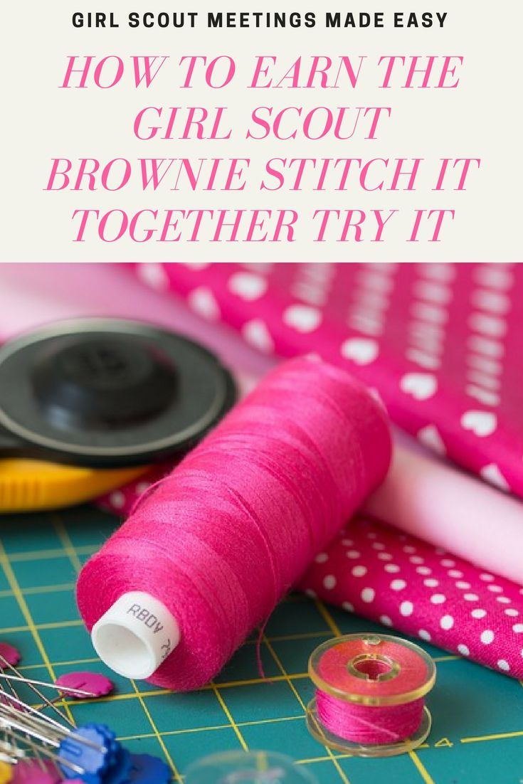 How to Earn the Brownie Girl Scout Stitch It Together Try It