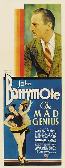 The Mad Genius (1931) Directed by Michael Curtiz Written by Harvey Thew based on the play The Idol (1929) by Martin Brown Starring John Barrymore Marian Marsh Donald Cook Charles Butterworth Music by David Mendoza conducting the Vitaphone Orchestra Cinematography Barney McGill Editing by Ralph Dawson Distributed by Warner Bros. Release date(s) 7 November 1931