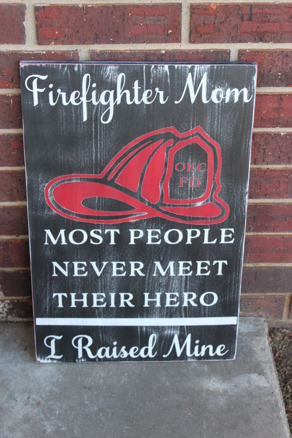 Firefighter Mom Sign Most people never meat by TorreysTouches