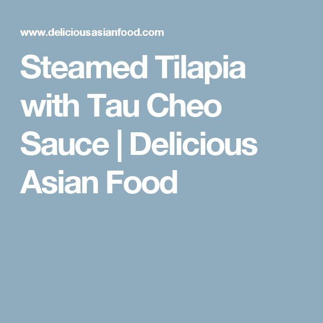 Steamed Tilapia with Tau Cheo Sauce | Delicious Asian Food