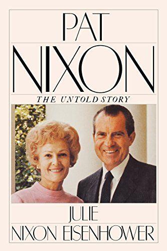 PAT NIXON: THE UNTOLD STORY by Julie Nixon Eisenhower
