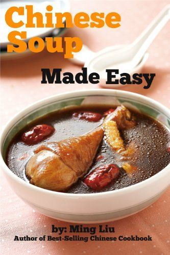 183 best chinese food images on pinterest chinese food cooking chinese soup made easy chinese homestyle recipes by ming liu http forumfinder Gallery