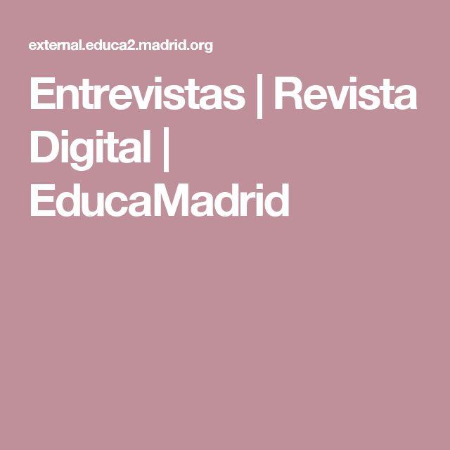 Entrevistas | Revista Digital | EducaMadrid #communitymanagereducativo