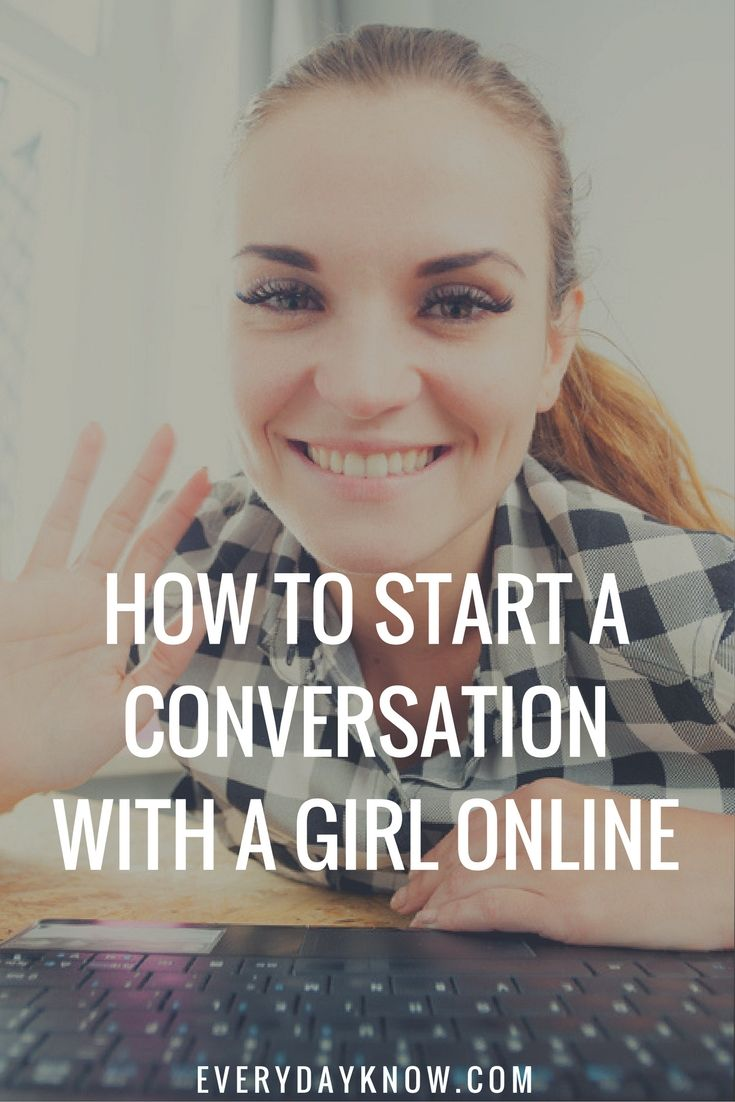 How To Start A Conversation With A Girl Online Love Relationship