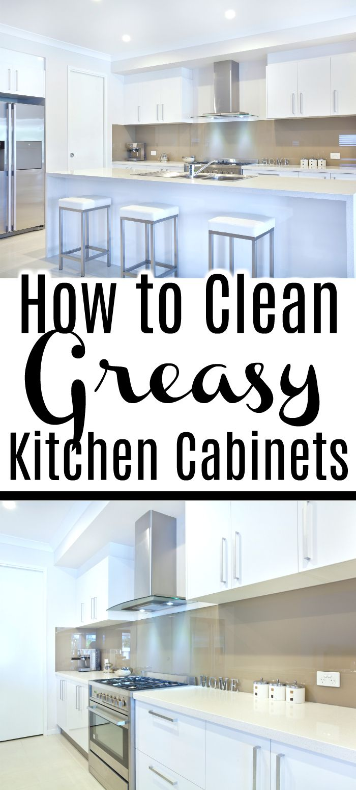 How To Clean Greasy Kitchen Cabinets Clean Kitchen Cabinets