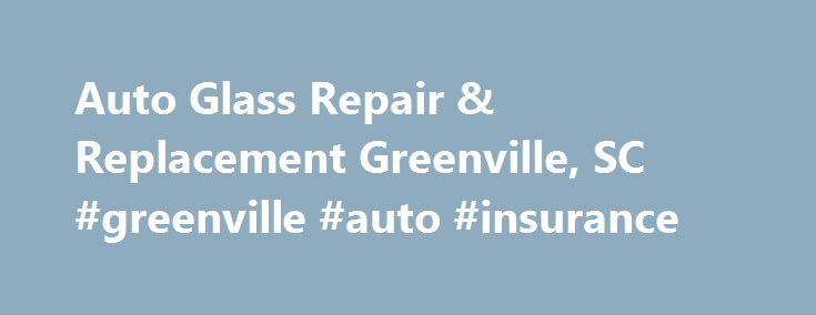 Auto Glass Repair & Replacement Greenville, SC #greenville #auto #insurance http://lesotho.remmont.com/auto-glass-repair-replacement-greenville-sc-greenville-auto-insurance/  Greenville About Us Located one block east of Hayward Rd. Binswanger Glass is the preeminent full service glass shop in Greenville, SC. Our glass professionals are experienced in shower doors, replacement windows, auto glass repairs and nearly any glass job you may have. Let us get the job done right and on time.​In the…
