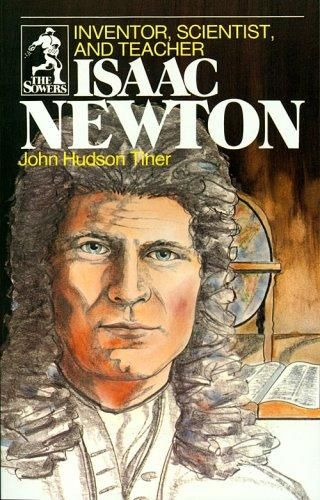 Isaac Newton by John Hudson Tiner, 144 pgs.