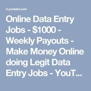 Online Data Entry Jobs - $1000 - Weekly Payouts - Make Money Online doing Legit Data Entry Jobs - YouTube