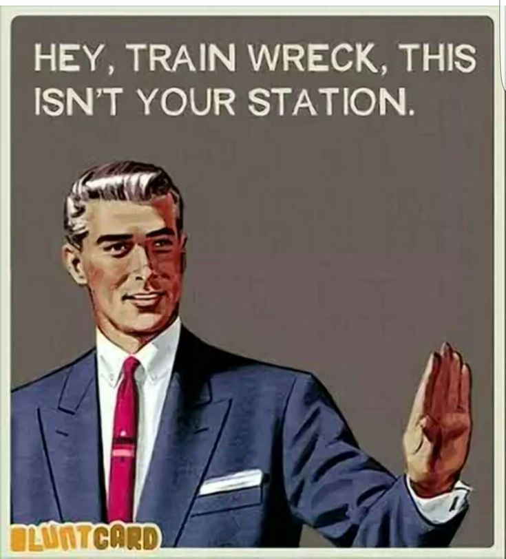 Hey train wreck this isn't your station - Vintage Retro Funny Quotes  Find it on http://Papr.Club as a Monthly Subscription