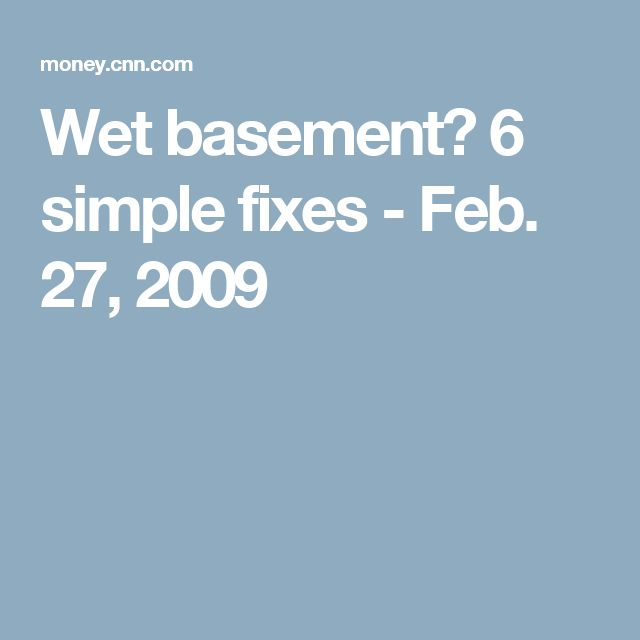 Wet basement? 6 simple fixes - Feb. 27, 2009