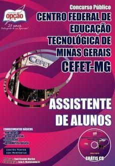 Apostila Concurso Centro Federal de Educação Tecnológica do Estado de Minas Gerais - CEFET / MG - 2014: - Cargo: Assistente de Alunos