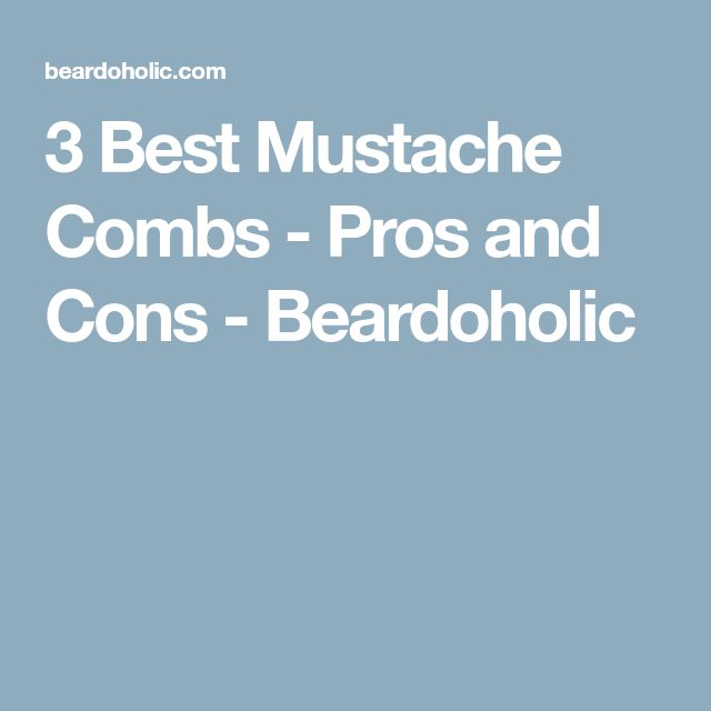 3 Best Mustache Combs - Pros and Cons - Beardoholic