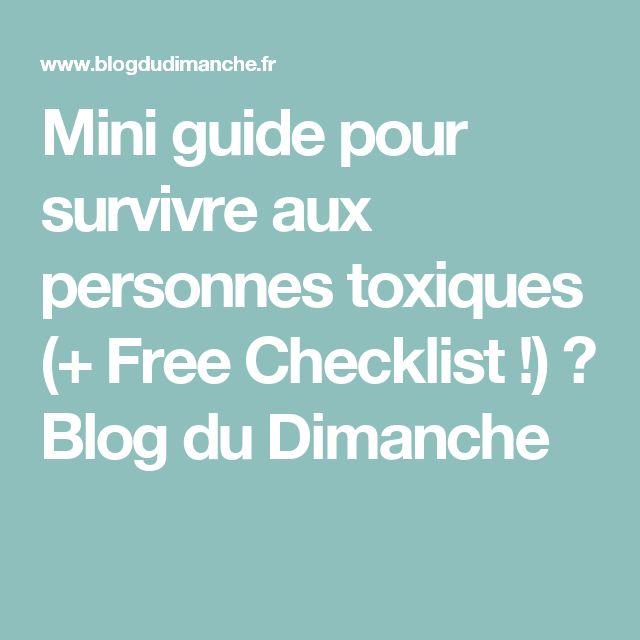 Mini guide pour survivre aux personnes toxiques (+ Free Checklist !) ⋆ Blog du Dimanche